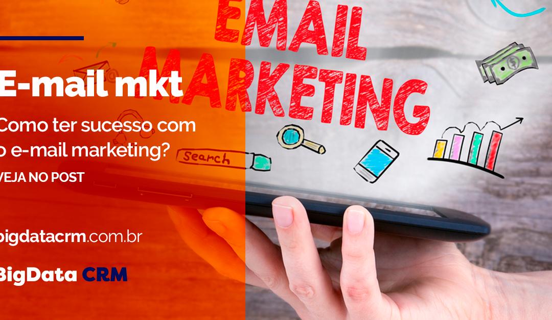 Como ter sucesso com o e-mail marketing?